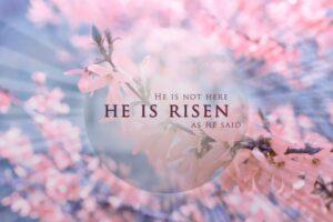 He is risen Easter Jesus